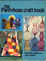 The Pantyhose Craft Book